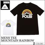 【レビュー記載でメール便送料無料】 POLER ポーラー Tシャツ MENS TEE MOUNTAIN RAINBOW ブラック ホワイト メンズ レディース アウトドア スケート