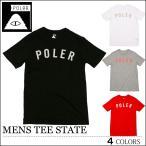 【レビュー記載でメール便送料無料】 POLER ポーラー Tシャツ MENS TEE STATE ブラック ホワイト グレー レッド メンズ レディース アウトドア スケート