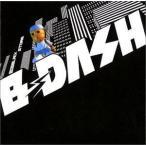 (CD)�ӥå� �֥�å� ���ȥ�(Ϣ����) / B-DASH (������82011)