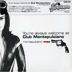 (CD)You��re always welcome at Club��Montepulciano(����:552918)