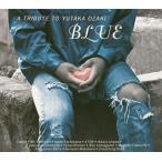BLUE ~A TRIBUTE TO YUTAKA OZAKI [CD] オムニバス; 斎藤和義; 槇原敬之; Crouching Boys... [管理:82544]