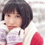 (CD)Be With You / 中島愛  (管理:522397)
