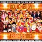 (CD)CLUB Hello!TRANCE REMIX / オムニバス; モーニン