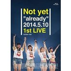 "Not yet ""already"" 2014.5.10 1st LIVE [Blu-ray] /  (管理:254182)"
