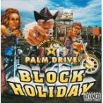 (CD)BLOCK HOLIDAY / PALM DRIVE(������78893)