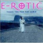 サンキュー・フォー・ザ・ミュージック [CD] E-ROTIC [管理:72311]