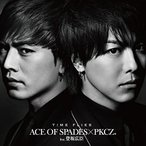 TIME FLIES(DVD付) / ACE OF SPADES × PKCZ(R) feat. 登坂広臣 (管理:536336)