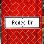 Made in USA ストリートサイン / Rodeo Dr (ロデオドライブ)