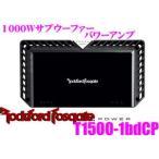 日本正規品 ロックフォード RockfordFosgate POWER T1500-1bdCP 1000Wモノラルサブウーファーパワーアンプ