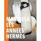 【初回入荷即完売!!第2弾入荷予約受付中!!】Margiela The Hermes Years