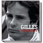 Gilles Villeneuve - a life in pictures ジル・ヴィルヌーブ写真集