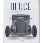 Deuce - The Original Hot Rod: 32x32 フォードデュース・ホットロッド写真集