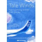 新品本/Tale Winds Heartwarming stories from the sky 三枝理枝子/著 Raj Mahtani/〔ほか〕訳
