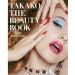 新品本/TAKAKO THE BEAUTY BOOK 30th Anniversary TAKAKO/著