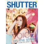 新品本/SHUTTER magazine Vol.18 〈特集〉表紙秋元才加 VOICE!ストリートから聴こえる声。未来の自分−これからのこと