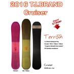 15-16 TJ.BRAND ティージェーブランド Cruiser パウダーボード クルーザー スノーボード フリーライディング 正規品 2016モデル