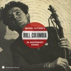 輸入盤 VARIOUS / ROLL COLUMBIA : WOODY GUTHRIE'S 26 NORTHWEST SONGS [CD]