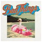 輸入盤 BAD THINGS / BAD THINGS [CD]