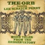 【輸入盤】ORB FEATURING LEE SCRATCH PERRY オーブ・フューチャリング・リー・スクラッチ・ペリー/MORE TALES FROM THE ORBAERVATORY(CD)