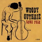 輸入盤 WOODY GUTHRIE / SOME FOLK [4CD]