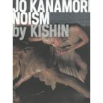 JO KANAMORI/NOISM by KISHIN