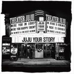JUJU / YOUR STORY(通常盤) [CD]