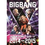 "BIGBANG JAPAN DOME TOUR 2014〜2015""X"" [DVD]"
