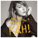 カヒ / KAHI Who Are You?+Come Back You Bad Person [CD]