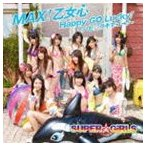 SUPER☆GiRLS/MAX!乙女心/Happy GO Lucky!〜ハピ☆ラキでゴ→!〜(CD+DVD)(CD)
