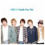 SHU-I/Smile For Me(CD+DVD)(CD)