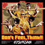 氣志團 / Don't Feel,Think!! [CD]