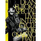 DEAN FUJIOKA Special Live「InterCycle 2016」at Osaka-Jo Hall(DVD)