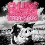 INABA/SALAS / CHUBBY GROOVE(初回限定盤/CD+DVD) [CD]