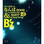 B'z/B'z LIVE in なんば 2006 & B'z SHOWCASE 2007 -19- at Zepp Tokyo(Blu-ray)