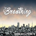 ROOKiEZ is PUNK'D/Breathing(CD+DVD)(CD)