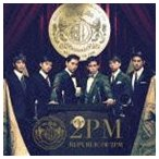 2PM / REPUBLIC OF 2PM(通常盤) [CD]