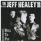 ザ・ジェフ・ヒーリー・バンド/ヘル・トゥ・ペイ(初回生産限定盤/SHM-CD)(CD)
