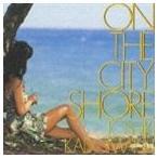 角松敏生/ON THE CITY SHORE(CD)