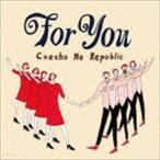 Czecho No Republic / For You(初回生産限定盤/CDのみ) [CD]