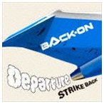 BACK-ON/Departure/STRIKE BACK(CD)