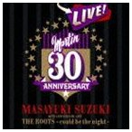 ショッピングアニバーサリー2010 鈴木雅之/MASAYUKI SUZUKI 30TH ANNIVERSARY LIVE THE ROOTS〜could be the night〜(通常盤)(CD)