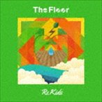 The Floor / Re Kids [CD]