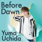 内田雄馬 / Before Dawn(期間限定盤/CD+DVD) [CD]