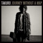 TAKURO/JOURNEY WITHOUT A MAP(CD+DVD)(CD)