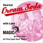 "MAGIC/Dearest Cream Soda with love MAGIC All Time Super Best ""Ballad""(CD)"