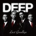 DEEP / ラスト・グッバイ [CD]