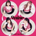 9nine / Why don't you RELAX?(通常盤) [CD]