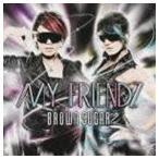 BROWN SUGAR/MY FRIENDZ(CD)