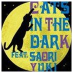 CATS IN THE DARK feat.SAORI YUKI/夜明けのキャッツ(CD)