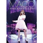MACO/FIRST KISS TOUR 2016(DVD)